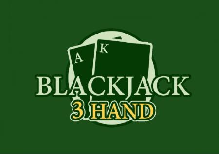 Blackjack 3 Hand – nafasi ya kushinda inakuwa ni mara tatu!