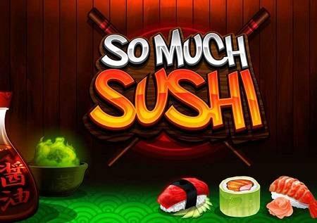 So Much Sushi – jaza tumbo lako na pochi!