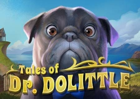 Tales of Dr Dolittle – cheza gemu ya kibabe ya kasino mtandaoni