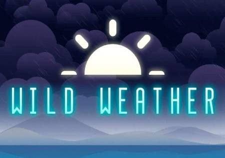 Wild Weather – mabadiliko ya hali ya hewa yanaleta mafao makubwa!
