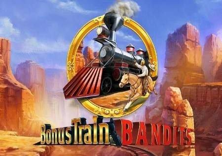 Bonus Train Bandits – treni linaloleta bonasi za kkutisha sana