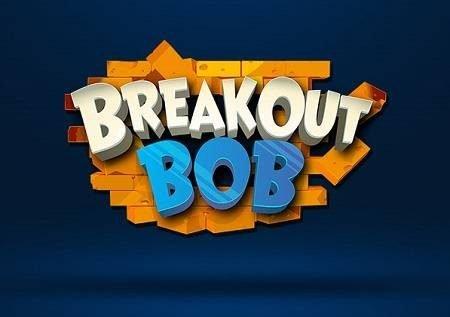 Breakout Bob – mhalifu Bob anatoa bonasi za hatari!