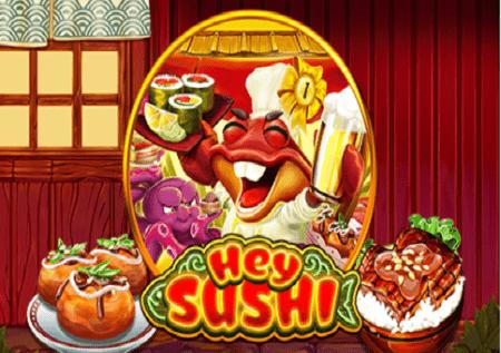 Hey Sushi – sloti yenye vizidisho vitamu sana kwenye menyu!