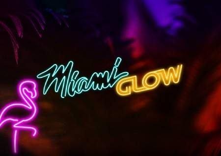 Miami Glow – raha isiyozuilika ikiwa na sloti mpya ya video