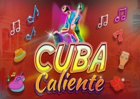 Sloti ya video ya Cuba Caliente inakuongoza kwenye eneo lenye joto!