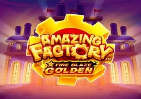 Fire Blaze Golden Amazing Factory inaleta jakpoti!