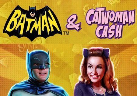 Batman and Catwoman Cash ni sloti inayokupa bonasi kubwa sana!