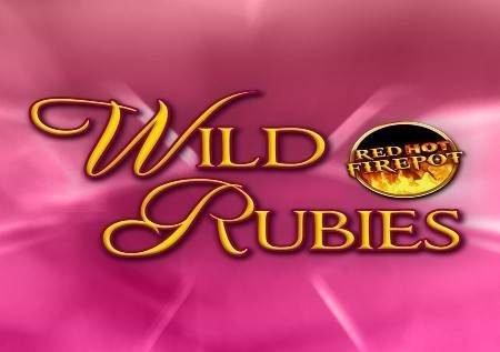 Wild Rubies Red Hot Firepot – gemu ya kasino yenye moto!